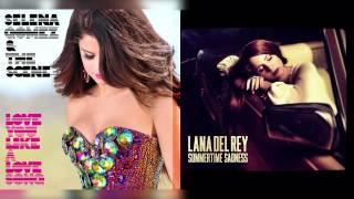 Selena Gomez vs. Lana Del Rey - Love You Like A Love Song + Summertime Sadness (Mashup)