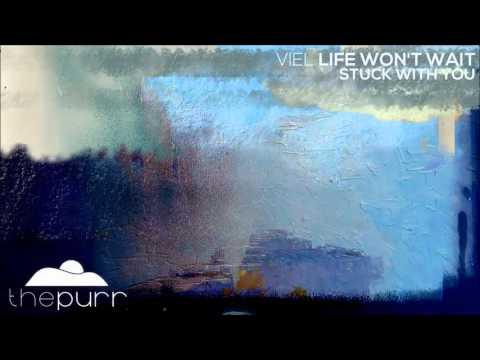 VieL - Life Won't Wait (Original Mix)