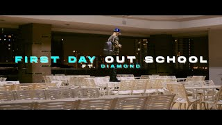 1MILL - FIRST DAY OUT SCHOOL FT. DIAMOND (OFFICIAL MV)