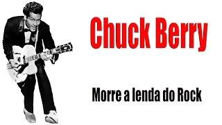 Chuck Berry - a Morte da lenda do Rock