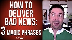 Effective Communication Skills: How to Deliver Bad News with Confidence: 3 Magic Phrases  (Pt.1)