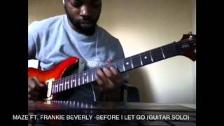 Maze Ft. Frankie Beverly- Before I Let Go (Guitar Solo)