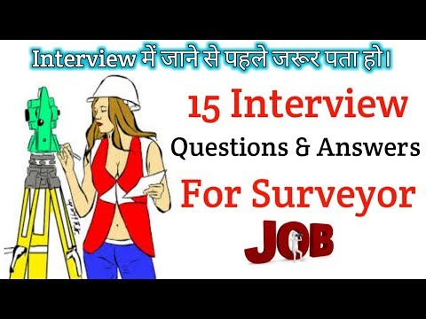 Top 15 Surveyor interview Questions with effective Answers which mostly asked by interviewer
