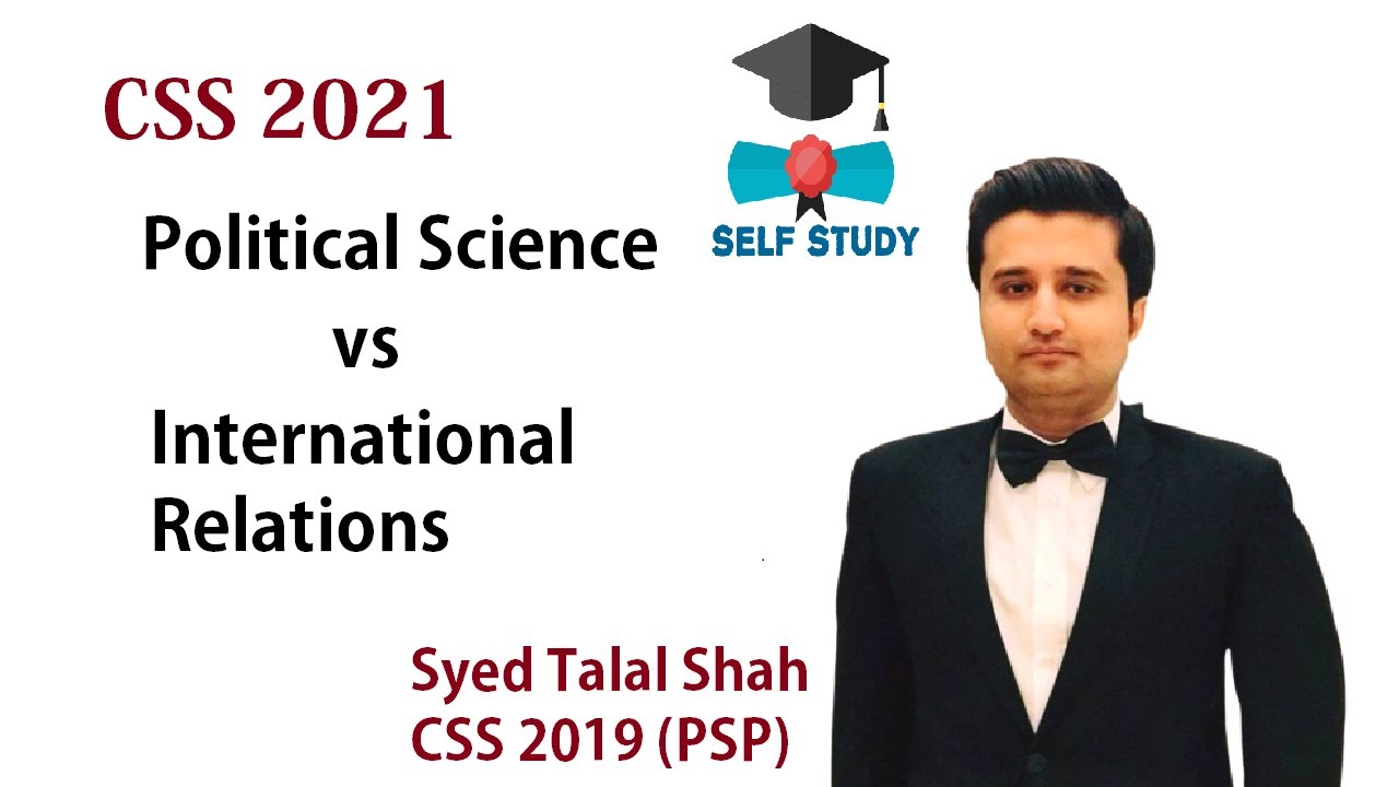CSS 2021 | Political Science vs International Relations | Syed Talal Shah PSP