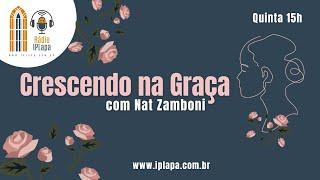 Crescendo na Graça - Com Nat Zamboni #003