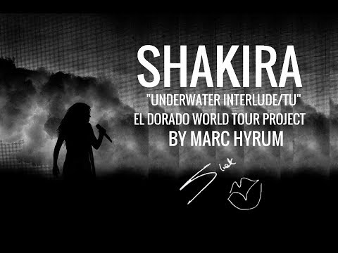 "Shakira ""Underwater InterludeTu"" El Dorado World Tour Project  DVD Restored Edition"