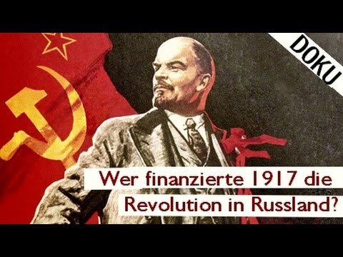 Wer finanzierte 1917 die Revolution in Russland? // Doku