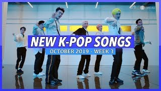 NEW K-POP SONGS | OCTOBER 2019 (WEEK 3)