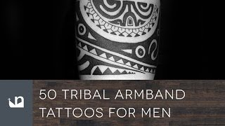 Video 50 Tribal Armband Tattoos For Men download MP3, 3GP, MP4, WEBM, AVI, FLV Juli 2018