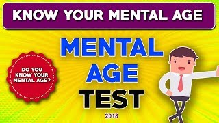 guess my mental age
