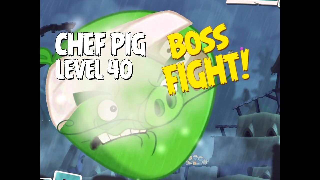 Boss Fight #4! Chef Pig Level 40 Walkthrough
