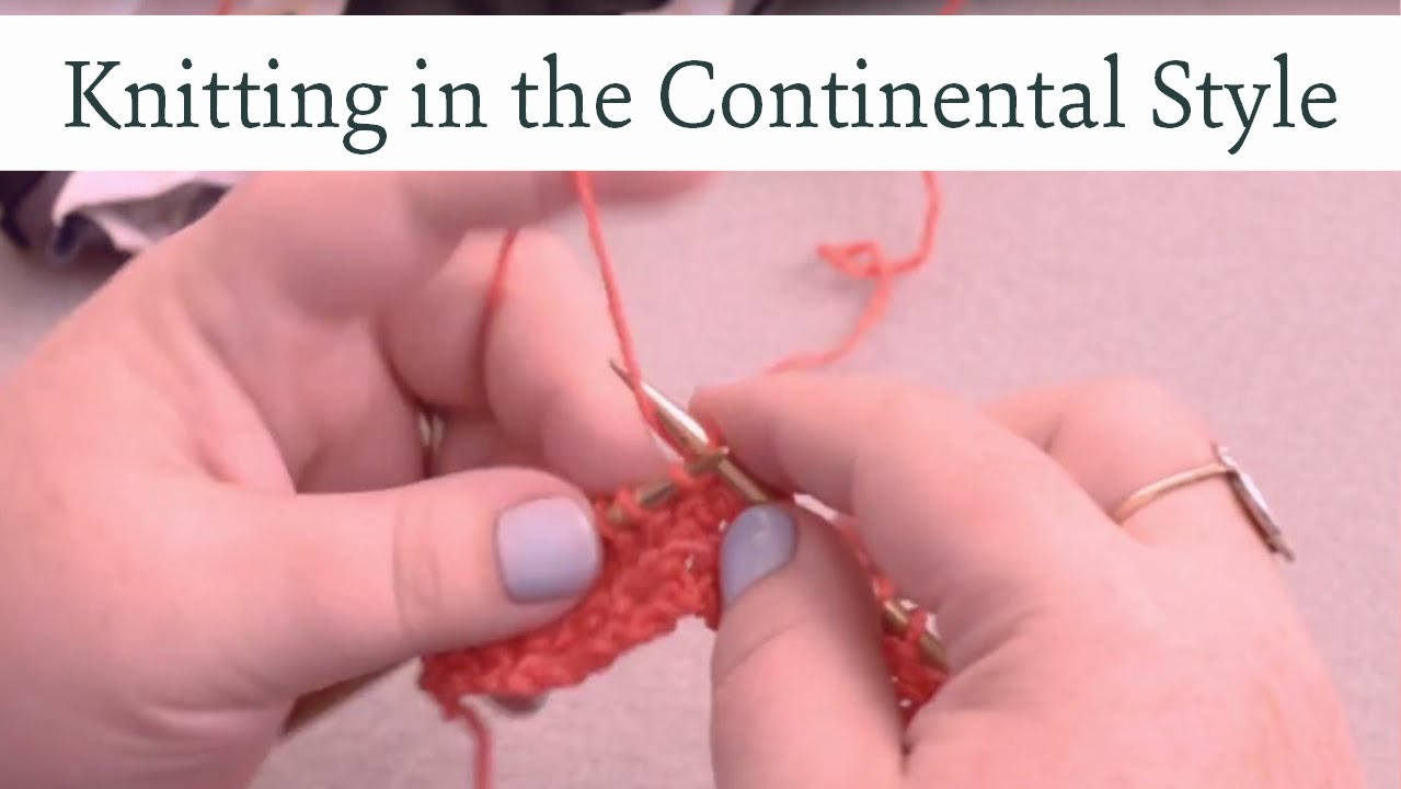 How I knit in the Continental Style - YouTube