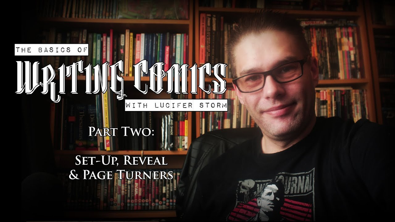 The Basics Of COMIC BOOK WRITING│Part TWO (Of SIX)│Set-Up, Reveal & Page Turners