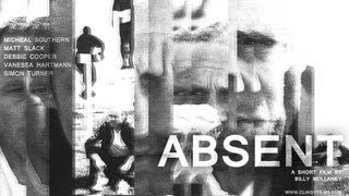 ABSENT - A Short Film by Billy Mullaney