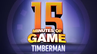 15 Minutes of Game - Timberman