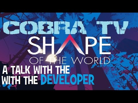 Shape of the World Developer Interview!