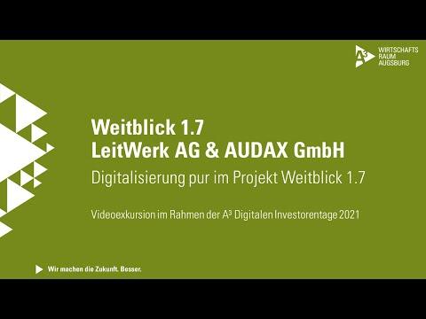 A³ Digitale Investorentage 2021: Videoexkursion LeitWerk AG & AUDAX GmbH | Projekt Weitblick 1.7