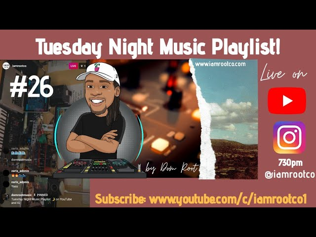 Playlist #26 Instagram Live Version | Tuesday Night Music Playlist with Dom Root