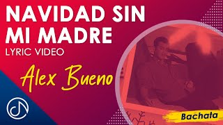Navidad Sin Mi Madre - Alex Bueno [Lyric Video] merengue