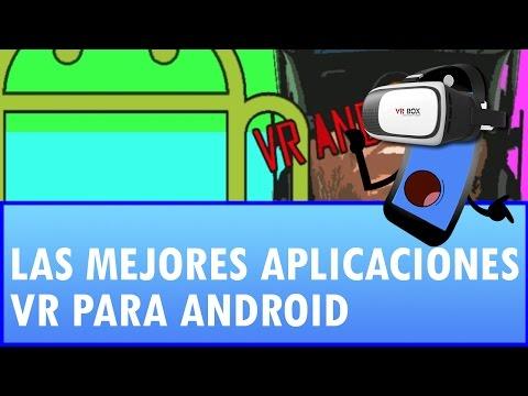 Aplicaciones VR Para Android: ¡Las Mejores Apps!