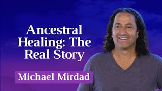 Ancestral Healing: The Real Story