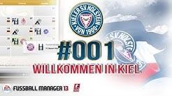 Fussball Manager 13 #001 [Deutsch] - Der erste Tag, Willkommen in Kiel - [FM 13 - Lets Play]