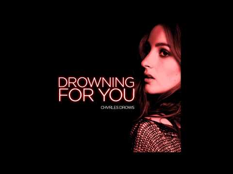 CHVRLES DROWS - DROWNING FOR YOU