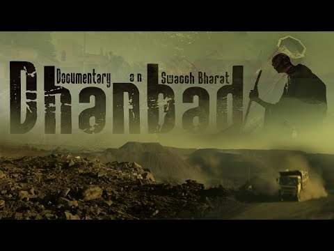 Dhanbad Documentary | Swachh Bharat | Team Countryroads Films