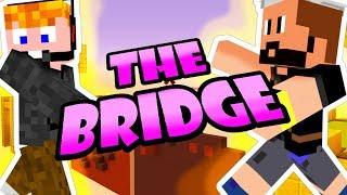 Minecraft - The Bridge [YEAH BOYYYYYY!]