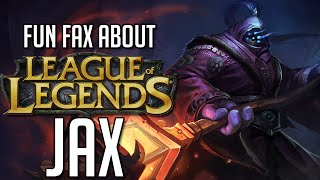 Fun Facts about League of Legends: Jax