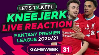 FPL Gameweek 31 Kneejerk | Live Reaction Q&A | Fantasy Premier League Tips 2020/21