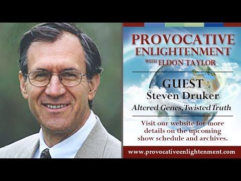 Steven Druker - Altered Genes, Twisted Truth on Provocative Enlightenment