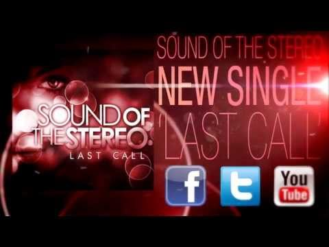 Sound of the Stereo - Last Call (Official Lyric Video)