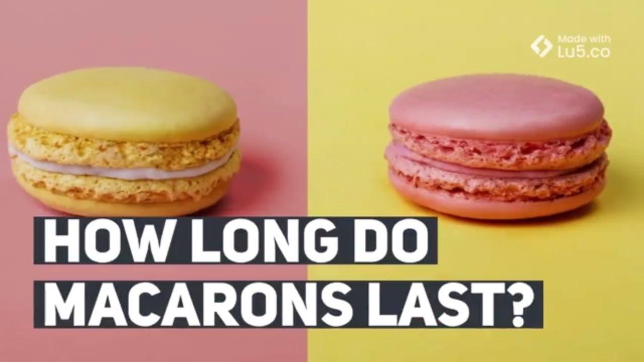 How Long Do Macarons Last