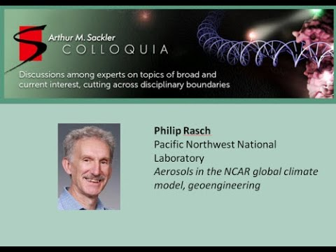 Philip Rasch - Aerosols in the NCAR global climate model, geoengineering