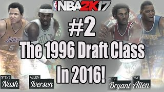 NBA 2K17 - MyLeague What Ifs? - What If The 1996 Draft Class Happened in 2016? #2 | NBA 2k17 Sim