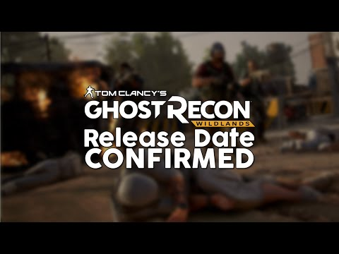 Ghost Recon Wildlands Release Date Confirmed! Ghost Recon Wildlands Beta Speculation!