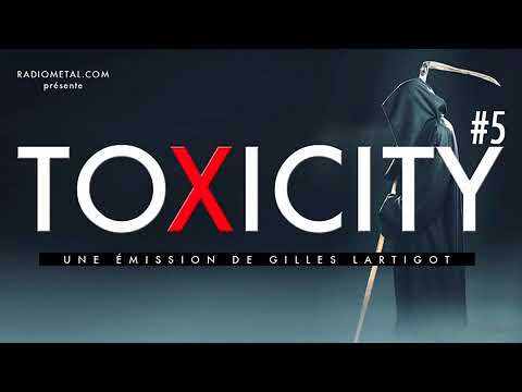 TOXICITY #5 Gilles LARTIGOT - Spécial EAT2