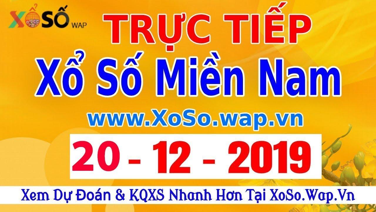 XSMN TRỰC TIẾP XỔ SỐ MIỀN NAM HÔM NAY THỨ 6 SXMN 20/12/2019, KQXS MIEN NAM XSTT