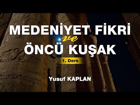Medeniyet Fikri ve Öncü Kuşak Dersleri - 1. Ders | Yusuf Kaplan