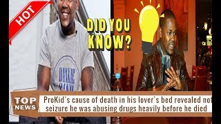 ProKid cause of death in his lover's bed revealed not seizure he was abusing drugs heavily