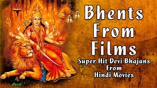 Bhents From Films, Superhit Devi Bhajans from Hindi Movies Full Audio Songs Juke Box