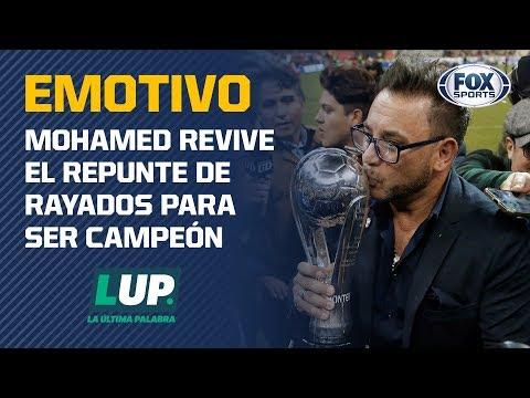 Mohamed recuerda el repunte de Rayados para ser campeón