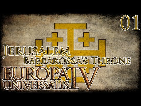 Let's Play Europa Universalis IV Barbarossa's Throne  - Jerusalem Part 1