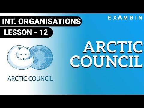 Arctic Council - Background of Arctic Council , Participants and Focus