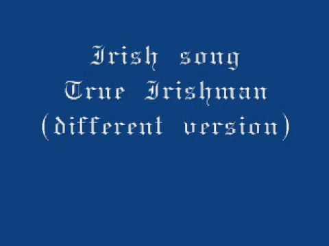 Irish song - True Irishman(different version) - WITHOUT LYRICS
