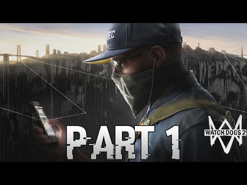 WATCH DOGS 2 Walkthrough Gameplay Part 1 – The Beginning