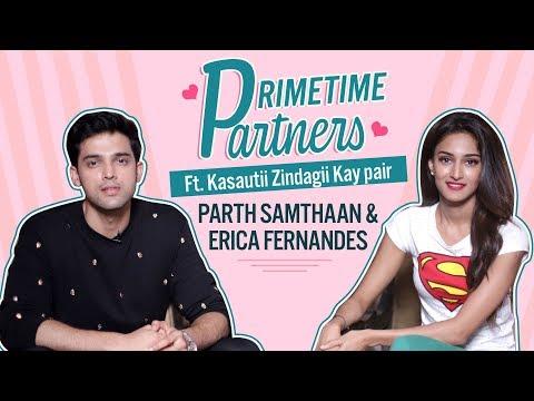 Kasautii Zindagii Kay Pair Erica Fernandes & Parth Samthaan | PrimeTime Partners