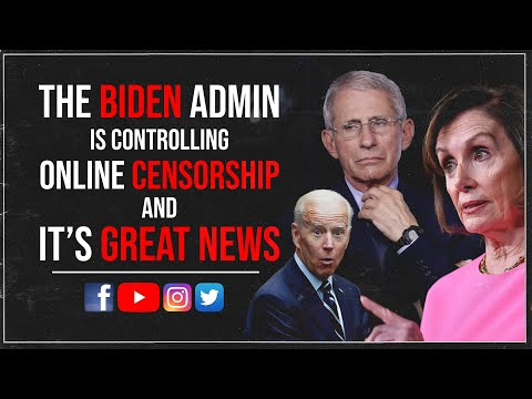 The Biden Admin is Controlling Online Censorship and It's GREAT NEWS!