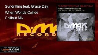 Sundrifting feat. Grace Day - When Worlds Collide (Chillout Mix)